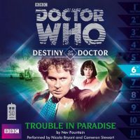 Doctor Who Destiny of the Doctor 6: Trouble in Paradise - Audio CD